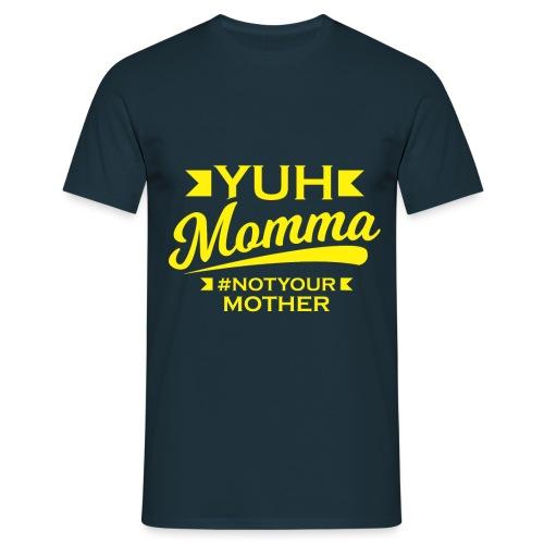 YUHMOMMA TEE - Men's T-Shirt