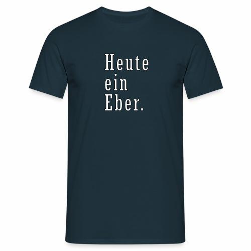heute ein eber - Männer T-Shirt