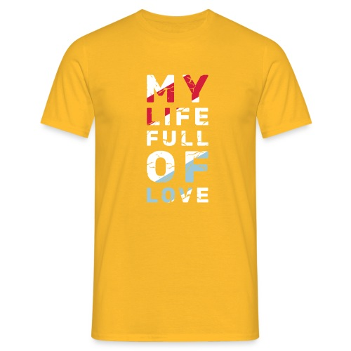 My Life Full Of Love - Koszulka męska