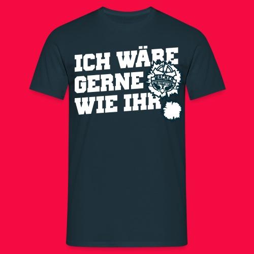 IchWäreGerneWieIhr - Männer T-Shirt