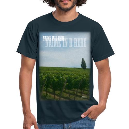 Naime in d Rebe - Männer T-Shirt