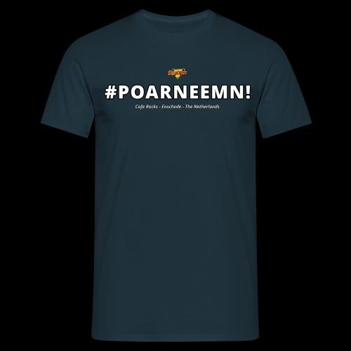 #POARNEEMN! - Mannen T-shirt