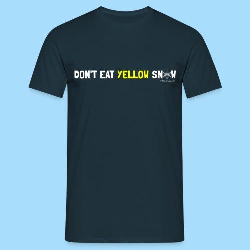 Dont eat yellow snow - Männer T-Shirt