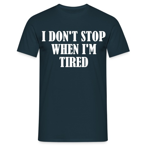 I Dont Stop When im Tired, Fitness, No Pain, Gym - Männer T-Shirt