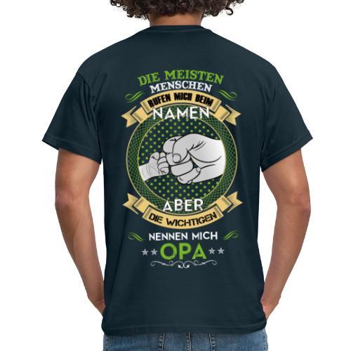 die wichtigsten menschen nennen mich opa - Männer T-Shirt