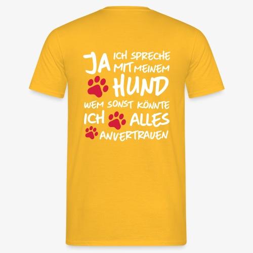 spreche mit meinem HUND - Männer T-Shirt