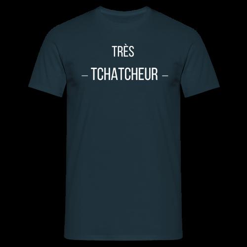 tre s tchatcheur - T-shirt Homme
