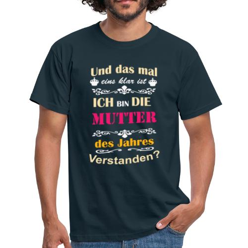 Mutter des Jahres - Super Mutti Muttertag T-Shirt - Männer T-Shirt