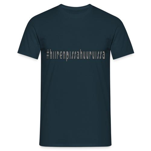 #hiirenpissahuuruissa - Teksti - Miesten t-paita