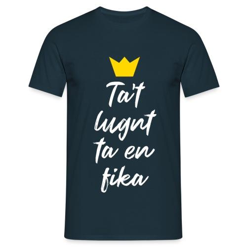 Ta't lugnt ta en fika - Männer T-Shirt