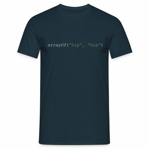 Hip Hip Array - Männer T-Shirt