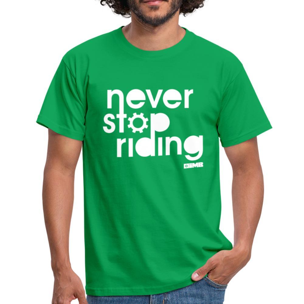 Never Stop Riding - Men's T-Shirt - kelly green