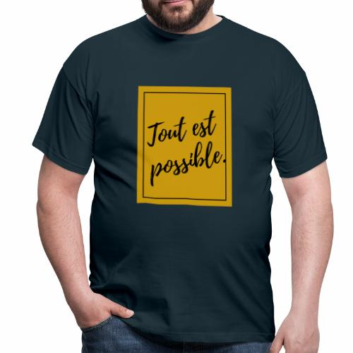 TOUT EST POSSIBLE - T-shirt Homme