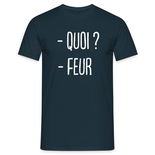 - Quoi ? - Feur ! - T-shirt Homme