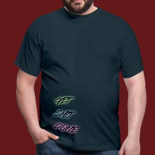 GET SHIT DONE! - T-shirt herr