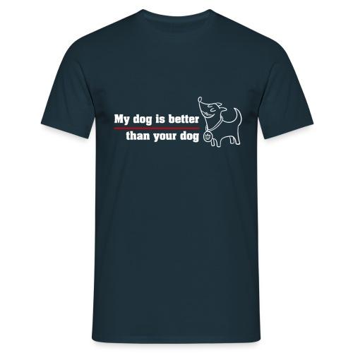 Mi perro es mejor que el tuyo - Camiseta hombre