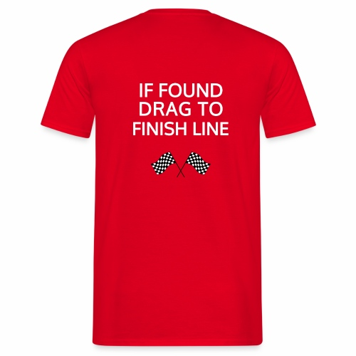 If found, drag to finish line - hardloopshirt - Mannen T-shirt