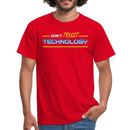 Don't trust technology - Herre-T-shirt