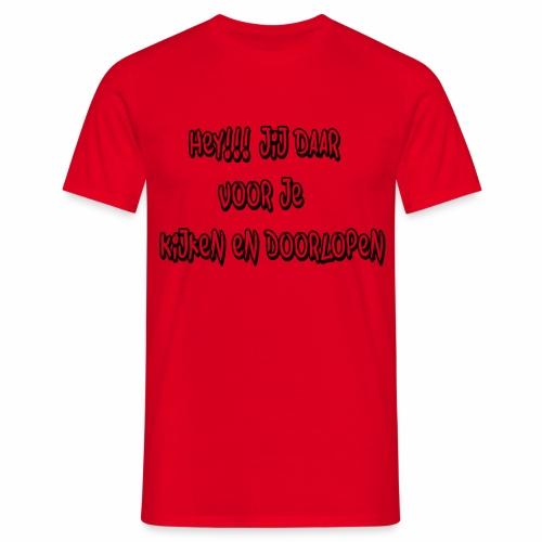 voor je kijken doorlopen - Mannen T-shirt