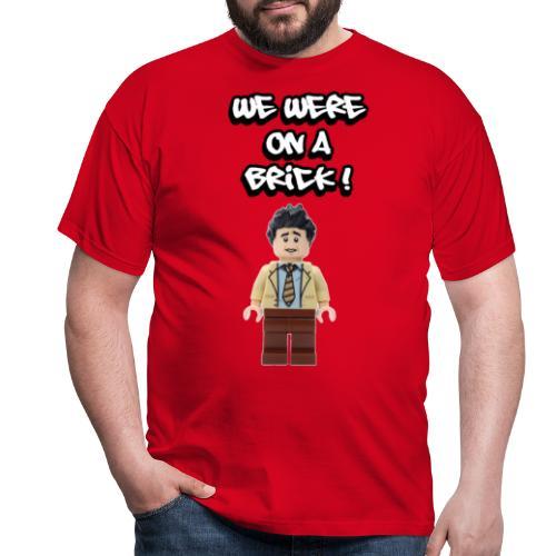 WE WERE ON A BREAK / BRICK - T-shirt Homme