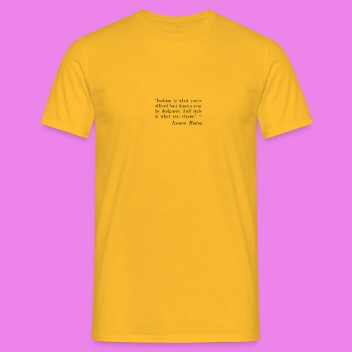 Fashion is what youre offered four times a year by - Men's T-Shirt