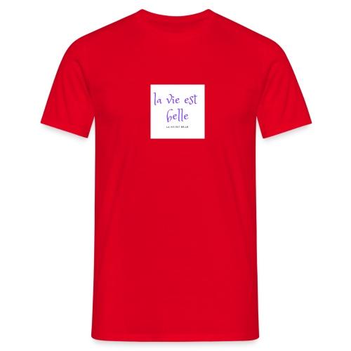 la vie est belle - T-shirt Homme