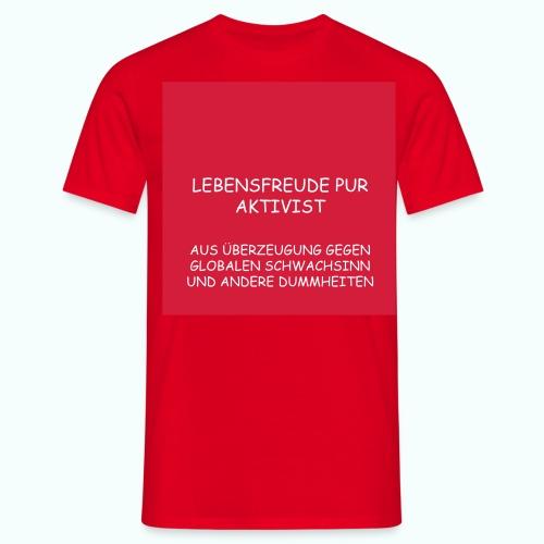 LEBENSFREUDE PUR AKTIVIST - Männer T-Shirt