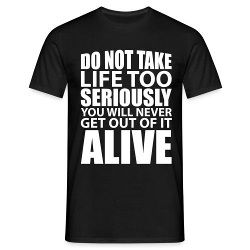 do not take life too seriously - T-skjorte for menn