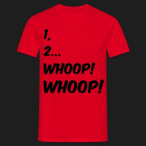 1, 2... WHOOP! WHOOP! - Maglietta da uomo