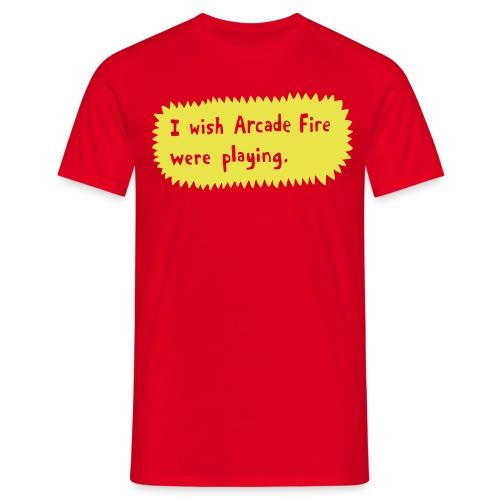 I wish Arcade Fire - Men's T-Shirt