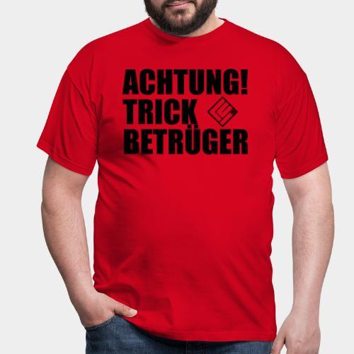 ACHTUNG! Trickbetrüger - Männer T-Shirt