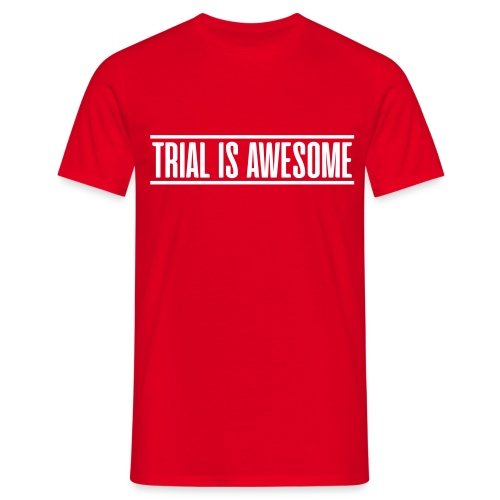 TRIAL IS AWESOME - T-skjorte for menn
