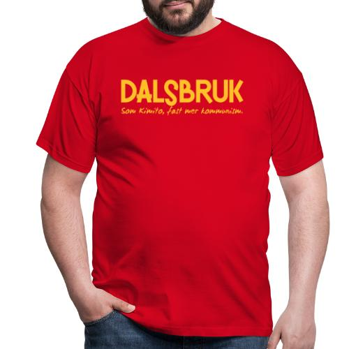 Dalsbruk: som Kimito, fast mer kommunism - Miesten t-paita