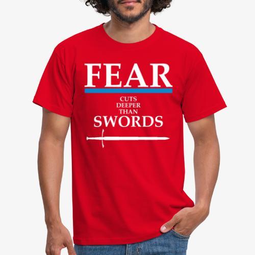 FEAR CUTS DEEPER - Men's T-Shirt
