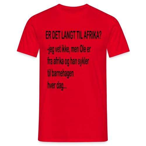 Langt til afrika? - T-skjorte for menn