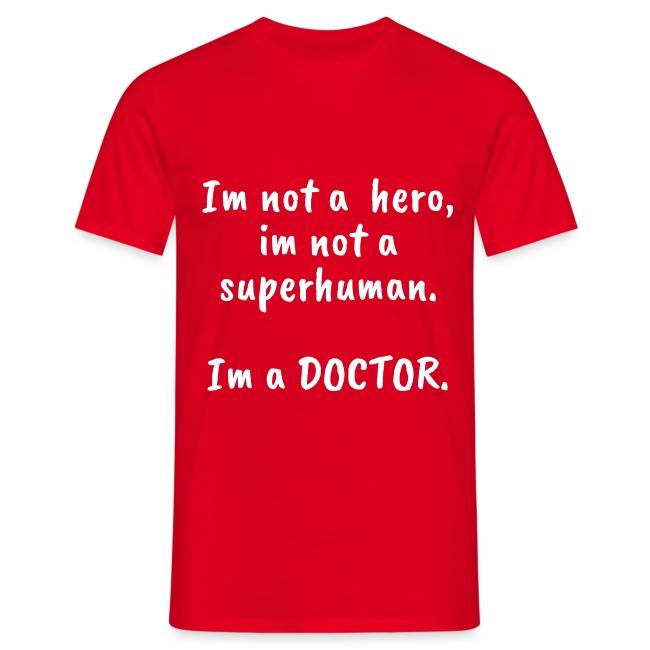 Im not a HERO im not a SUPERHUMAN Im a DOCTOR 1