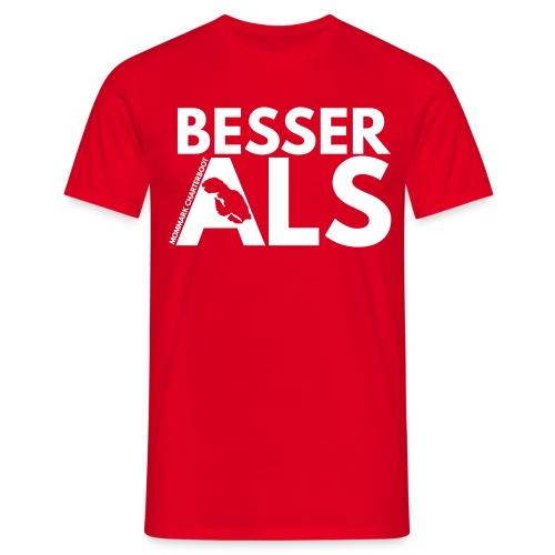 BesserAls - Männer T-Shirt