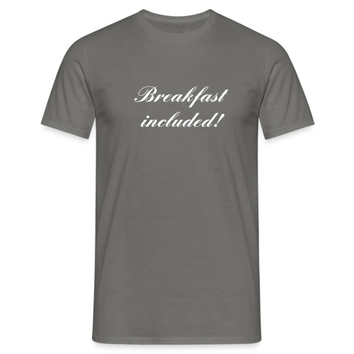 Breakfast included! - Männer T-Shirt