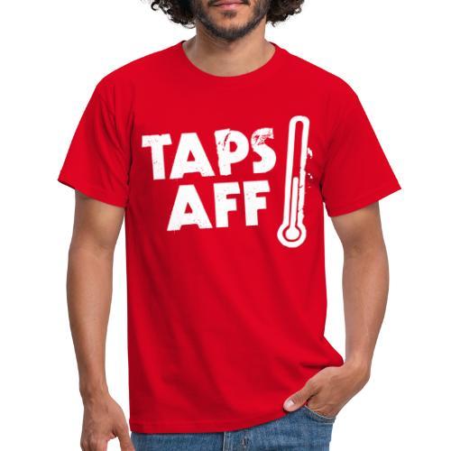 Taps Aff - Men's T-Shirt