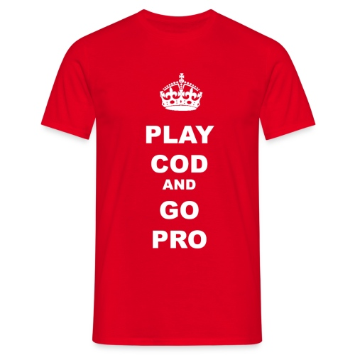 PLAY COD AND GO PRO - Men's T-Shirt