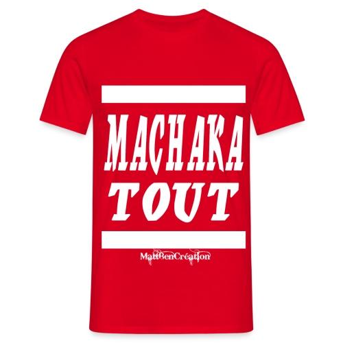 machaka tout 1 - T-shirt Homme