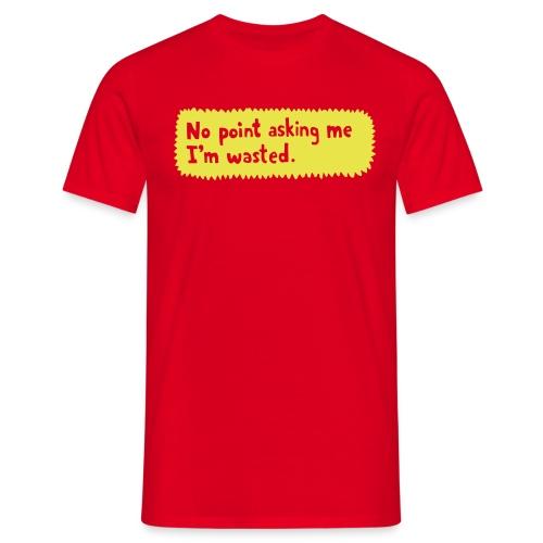 No point asking me - Men's T-Shirt