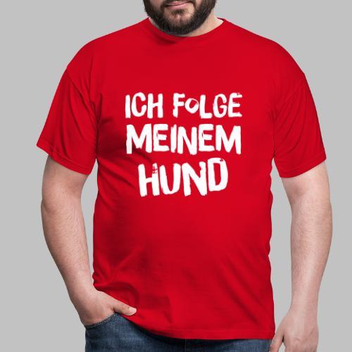 Ich folge meinem Hund - Männer T-Shirt
