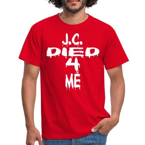 J.C.Died 4 Me - Cross - Männer T-Shirt