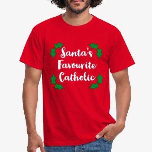 SANTA'S FAVOURITE CATHOLIC! - Men's T-Shirt