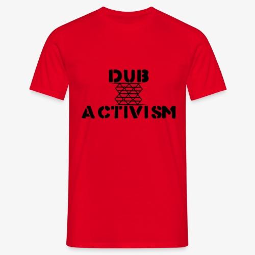 Dub Activism - Men's T-Shirt