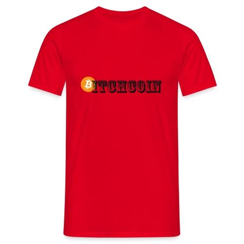 Bitchcoin - Men's T-Shirt