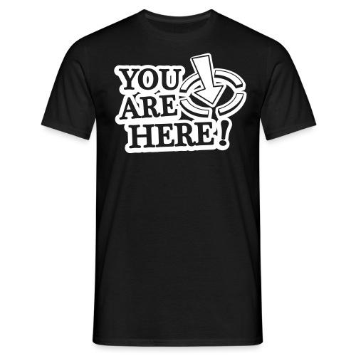 You are here! - Men's T-Shirt
