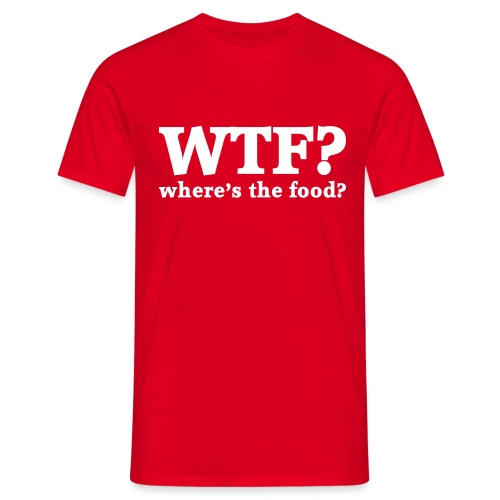WTF - Where's the food? - Mannen T-shirt