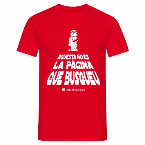 AQUESTA NO ES LA SAMARRETA QUE BUSQUEU - Camiseta hombre